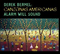 Canzonas Americanas by Alarm Will Sound (2012-11-13)