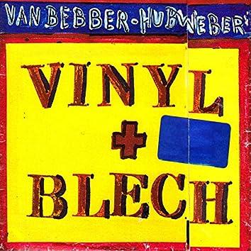 Vinyl + Blech