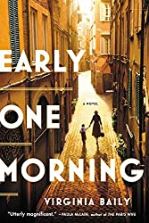Books Set in Rome: Early One Morning by Virginia Baily. rome books, rome novels, rome literature, rome fiction, rome historical fiction, ancient rome books, rome books fiction, best rome novels, best rome fiction, ancient rome fiction, ancient rome novels, roman authors, best books set in rome, popular books set in rome, books about rome, rome reading challenge, rome reading list, rome travel, rome history, rome travel books, rome books to read, novels set in rome, books to read about rome, books to read before going to rome, books set in italy, italy books