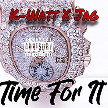 Time For It (feat. Jag)