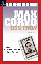 Max Corvo, O.S.S. Italy, 1942-1945: A Personal Memoir of the Fight for Freedom