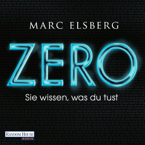 ZERO [German Edition]     Sie wissen, was du tust              By:                                                                                                                                 Marc Elsberg                               Narrated by:                                                                                                                                 Steffen Groth                      Length: 13 hrs and 22 mins     4 ratings     Overall 3.8