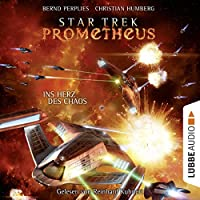 Ins Herz des Chaos (Star Trek Prometheus 3) Hörbuch