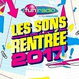 Fun Radio - les Sons de la Rentrée 2017