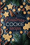 Christmas Cookie Recipe Journal: Perfect Gift for Christmas Cookie Exchange: Blank Journal For...
