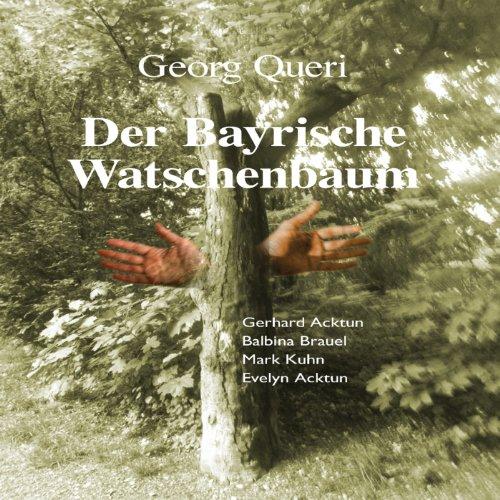 Der bayrische Watschenbaum Titelbild