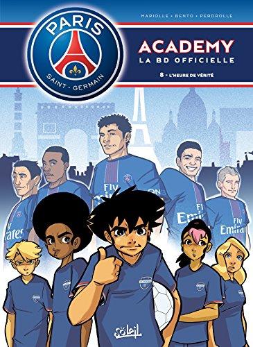 Paris Saint-Germain Academy T08: L'Heure de vérité