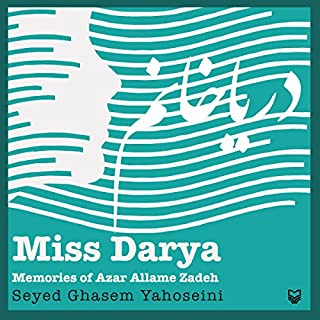 Miss Darya: Memories of Azar Allame Zadeh (Persian Edition) audiobook cover art