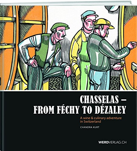 Chasselas - From Féchy to Dézaley: A voyage of discovery through the treasures of canton Vaud's vineyards