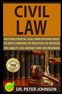 Civil Law: Mastering Essential Legal Terms Explained about Civil Rights, Guardianship, Civil Transactions, Civil Obligatio...