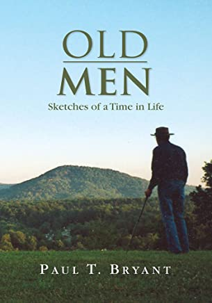 Old Men: Sketches of a Time in Life (English Edition)