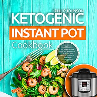 Ketogenic Instant Pot Cookbook: The Complete Keto Diet Instant Pot Cookbook - Low Carb, High Fat, Most Delicious & Easy Pressure Cooker Recipes audiobook cover art