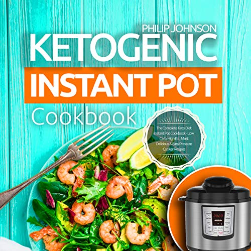 Ketogenic Instant Pot Cookbook: The Complete Keto Diet Instant Pot Cookbook - Low Carb, High Fat, Most Delicious & Easy Pressure Cooker Recipes                   By:                                                                                                                                 Philip Johnson                               Narrated by:                                                                                                                                 Joseph Tabler                      Length: 1 hr and 35 mins     Not rated yet     Overall 0.0