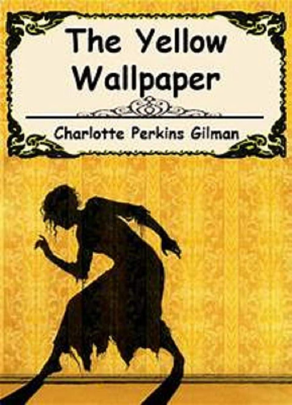 形状怠けた引き渡すTHE YELLOW WALLPAPER (English Edition)