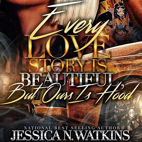 Every Love Story Is Beautiful, but Ours Is Hood Audiobook By Jessica N. Watkins cover art