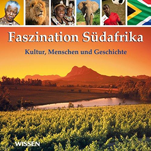 Faszination Südafrika. Kultur, Menschen und Geschichte audiobook cover art