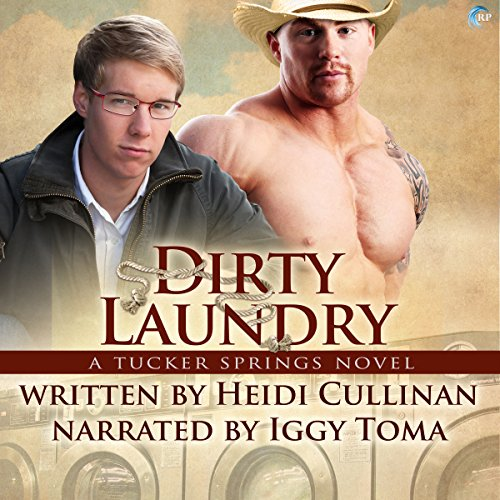 Dirty Laundry     A Tucker Springs Novel              By:                                                                                                                                 Heidi Cullinan                               Narrated by:                                                                                                                                 Iggy Toma                      Length: 7 hrs and 34 mins     230 ratings     Overall 4.5