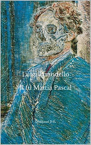 Il fu Mattia Pascal: (Edizione Integrale)