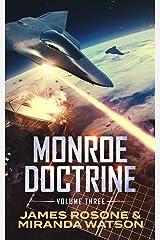 Monroe Doctrine: Volume III Kindle Edition