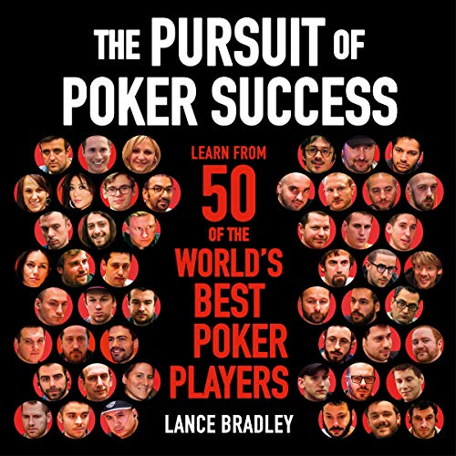 The Pursuit of Poker Success: Learn from 50 of the World's Best Poker Players audiobook cover art