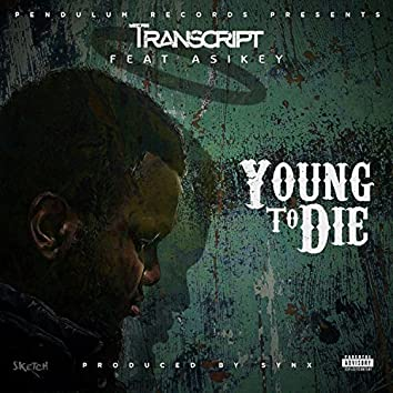 Young to Die (Feat. Asikey)