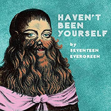 Haven't Been Yourself