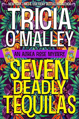 Seven Deadly Tequilas (The Althea Rose series Book 7)