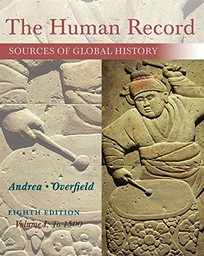 The Human Record Sources Of Global History Volume I To 1500