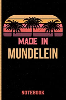 Made In Mundelein Notebook: Mundelein Gift Idea Lined Diary Notebook or Journal Vintage Beautiful Cover