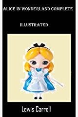 Alice's in Wonderland Complete ( Illustrated ) Kindle Edition