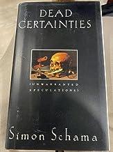 Dead Certainties: Unwarranted Speculations