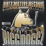 Bigg Doggz - Dirty Motive Records