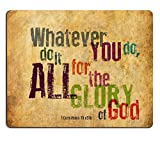 Christian Bible Verse Mouse Pad, Whatever You do,do it All for the Glory of God.1Corinthlans 10 v31b, Mousepad Custom Freely Cloth Cover 9.84' X 7.87'