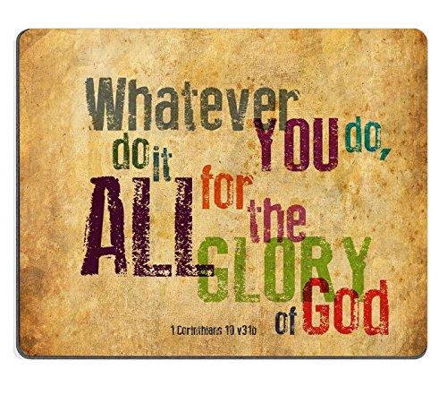 Christlichen Bibel Vers, Maus Pad, was Sie tun, Tun Es Alle für die Herrlichkeit Gottes. 1corinthlans 10V31B, Mousepad Custom frei Tuch 25