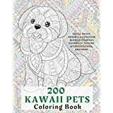 200 Kawaii Pets - Coloring Book - Great Danes, Burmilla Longhair, Russell Terriers, Chantilly-Tiffany, Affenpinschers, and more
