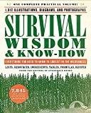 Survival Wisdom & Know-How: Everything You Need to Know to Subsist in the Wilderness