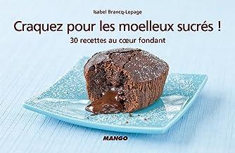 Craquez pour les moelleux sucrés ! (Craquez...) (French Edition)