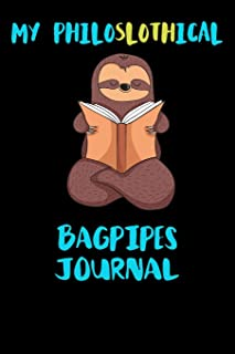 My Philoslothical Bagpipes Journal: Blank Lined Notebook Journal Gift Idea For (Lazy) Sloth Spirit Animal Lovers