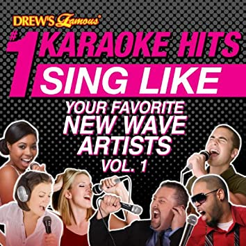 Drew's Famous # 1 Karaoke Hits: Sing Like Your Favorite New Wave Artists, Vol. 1