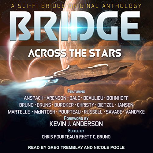Bridge Across the Stars     A Sci-Fi Bridge Original Anthology              By:                                                                                                                                 Rhett C. Bruno,                                                                                        Felix R. Savage,                                                                                        Daniel Arenson,                   and others                          Narrated by:                                                                                                                                 Nicole Poole,                                                                                        Greg Tremblay                      Length: 13 hrs and 42 mins     7 ratings     Overall 4.4