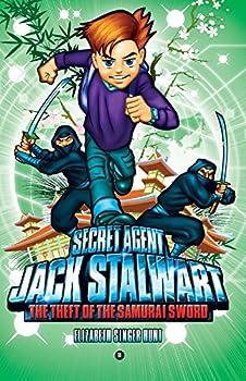 Secret Agent Jack Stalwart  Book 11  The Theft of the Samurai Sword  Japan  The Secret Agent Jack Stalwart Series 11
