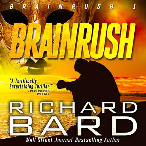 Brainrush, a Thriller (Brainrush Series Book 1)