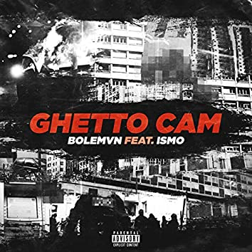 Ghetto Cam (feat. Ismo)