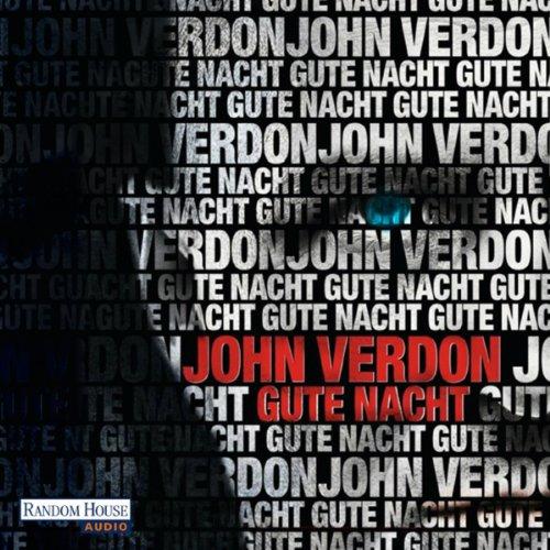 Gute Nacht                   Autor:                                                                                                                                 John Verdon                               Sprecher:                                                                                                                                 Gordon Piedesack                      Spieldauer: 16 Std. und 7 Min.     115 Bewertungen     Gesamt 4,1