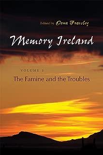 Memory Ireland: Volume 3: The Famine and the Troubles (Irish Studies)