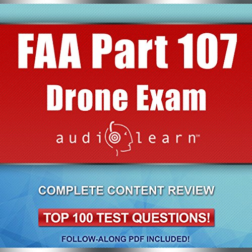 FAA Part 107 Drone Exam AudioLearn     Complete Audio Review for the Remote Pilot Certification Exam              By:                                                                                                                                 AudioLearn Content Team                               Narrated by:                                                                                                                                 Lon Harris                      Length: 6 hrs and 47 mins     32 ratings     Overall 4.6