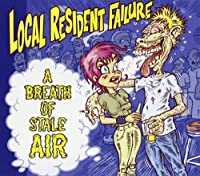 Breath of Stale Air by Local Resident Failure