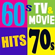 60's, 70's TV & Movie Hits (The Greatest Themes of All Time)