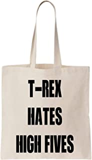 KRISSY T-rex Hates High Fives Funny Cool Happy Crazy Algodón Bag Tote Bag
