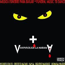 Vampiros en la Habana (Música Fúnebre para Bailar)
